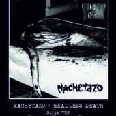 MACHETAZO / HEADLESS DEATH Split EP