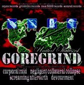 UNITED STATES OF GOREGRIND - CORPORAL RAID/NEGLIGENT COLLATERIAL COLLAPSE/SCREAMING AFTERBIRTH/DEVOURMENT